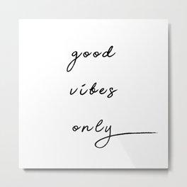 "Cursive ""Good Vibes Only"" Metal Print"