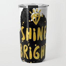 Shine Bright Travel Mug