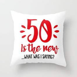 50 is the new ...What was I saying? Throw Pillow