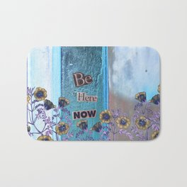Be Here Now Inspirational Quote with Flowers Bath Mat