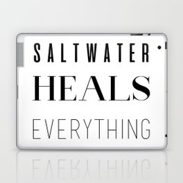 Saltwater Heals Everything Laptop & iPad Skin