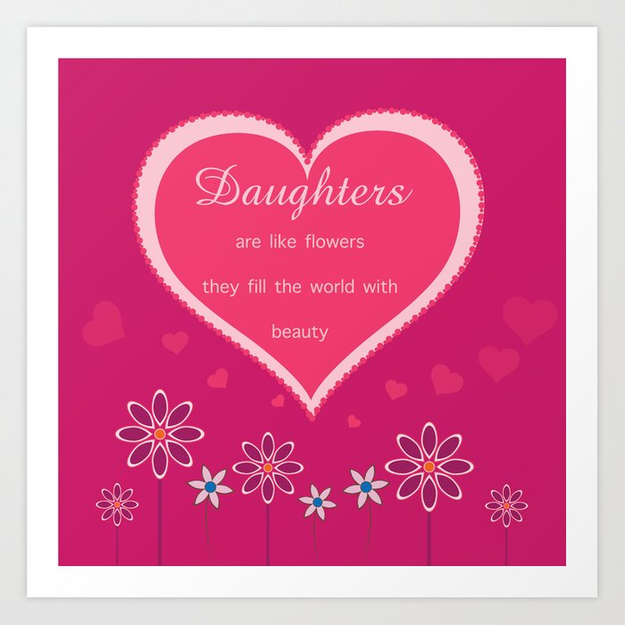 Daughters are like flowers they fill the world with beauty wall art ...