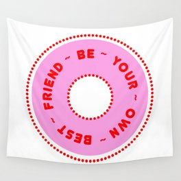 Be Your Own Best Friend 01 Wall Tapestry