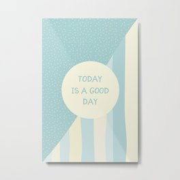 Naive Graphic Art TODAY IS A GOOD DAY | turquoise Metal Print