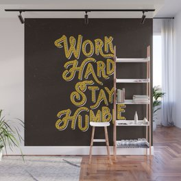 Work Hard Stay Humble hand lettered modern hand lettering typography quote wall art home decor Wall Mural