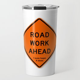 Road Work Ahead Meme Travel Mug