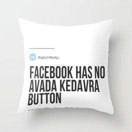Facebook Has No Avada Kedavra Button (#ExplainToMeWhy) Throw Pillow