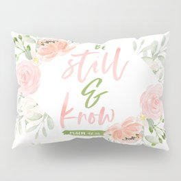 Be Still and Know Bible Verse Pillow Sham