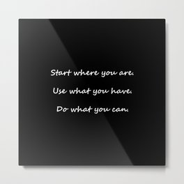Start where you are - Arthur Ashe - black script Metal Print