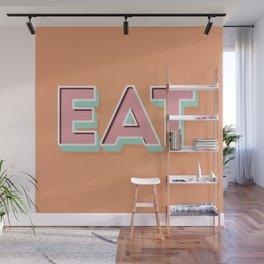 EAT EAT EAT Wall Mural