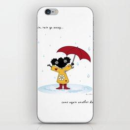 Rain, Rain Go Away... Come Again Another Day... iPhone Skin
