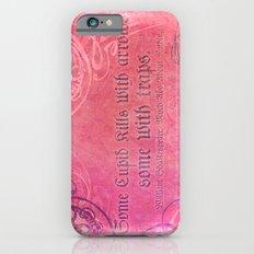 Cupid Kills - Shakespeare Love Quote - Much Ado Slim Case iPhone 6s