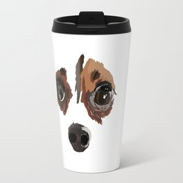 I love your little puppy face Travel Mug