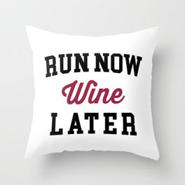 Run Now, Wine Later Funny Quote Throw Pillow