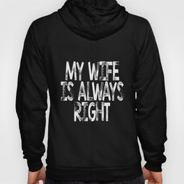 My Wife is always right Perfect to buy your husband t-shirts Hoody