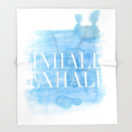 Enhale exhale quote Throw Blanket