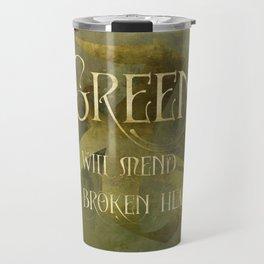 GREEN will heal our broken hearts. Shadowhunter Children's Rhyme. Travel Mug