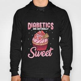 Diabetics Are Naturally Sweet Cute Diabetes Pun Hoody