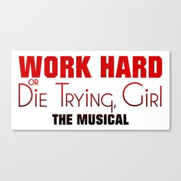 Work Hard or Die Trying Girl Canvas Print