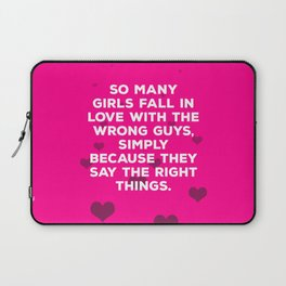 So Many Girls Fall In Love With The Wrong Guys Laptop Sleeve