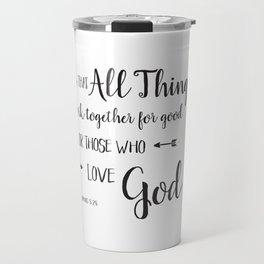 All Things Work Together - Rom 8:28 Travel Mug