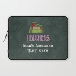 They care | Female teachers Laptop Sleeve