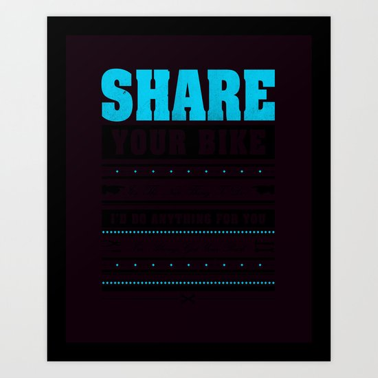 Share Your Bike Art Print