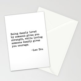Being deeply loved - Lao Tzu Quote Stationery Cards