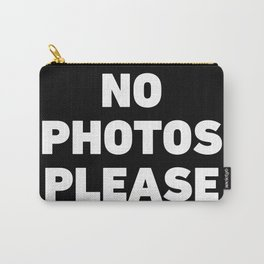 No Photos Please Carry-All Pouch