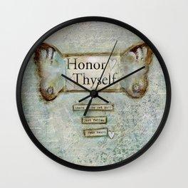 honor thyself Wall Clock