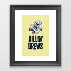 Killin' Brews Framed Art Print