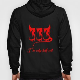 333 Only Half Evil T-Shirts and Hoodies Hoody