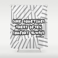 the cure Shower Curtains featuring Cure sometimes, treat often, comfort always by textart