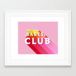 Bad Ass babes club in pink Framed Art Print