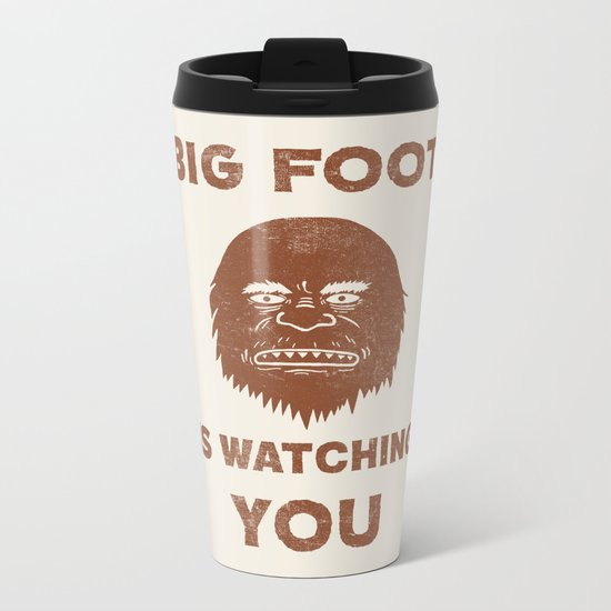 Big Foot Is Watching You Metal Travel Mug