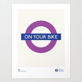 On Your Bike  TFL Art Print