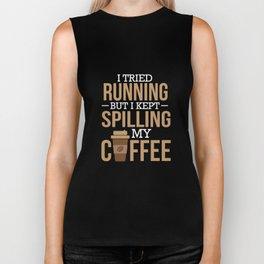 Tried Running, Kept Spilling My Coffee Biker Tank