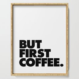 But First Coffee black-white typographic poster design modern home decor canvas wall art Serving Tray
