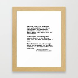When he kissed this girl - The Great Gatsby - Fitzgerald quote Framed Art Print