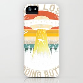 Get In Loser We Are Doing Butt Stuff Alien Abduction iPhone Case