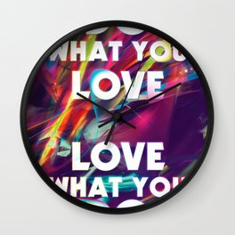 Do What You love | Love What You Do Wall Clock