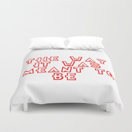 The way it was meant to be Duvet Cover