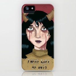 There Will Be Days iPhone Case