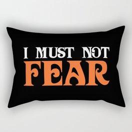 I Must Not Fear Rectangular Pillow