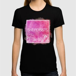 She Persists. T-shirt