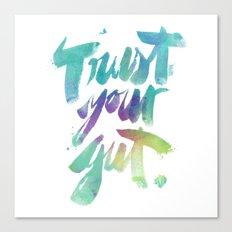 Trust your Gut Canvas Print