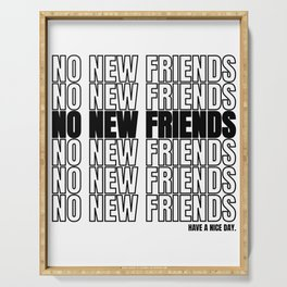 No New Friends No New Friends Gift Serving Tray