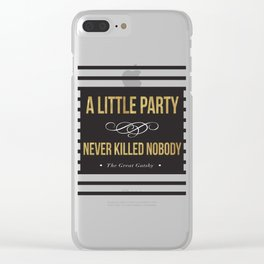 A little party never killed nobody Clear iPhone Case