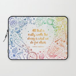 What we do for others - rainbow Laptop Sleeve