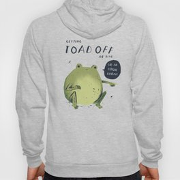 Toad off Hoody